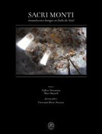 Valère Novarina et Marc Bayard - Sacri Monti - Incandescence baroque en Italie du Nord.