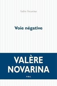 Valère Novarina - Voie négative.