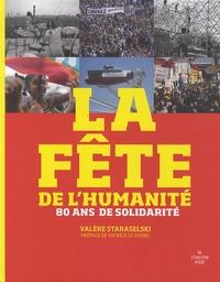 Valère Staraselski - La fête de l'humanité - 80 ans de solidarité.