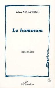 Valère Staraselski - Le hammam.