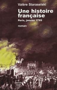 Valère Staraselski - Une histoire française - Paris, janvier 1789.
