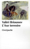 Valeri Brioussov - L'axe terrestre.