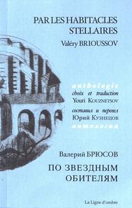 Valeri Brioussov - Par les habitacles stellaires.