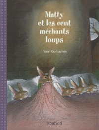 Valeri Gorbachev - Matty et les cent méchants loups.