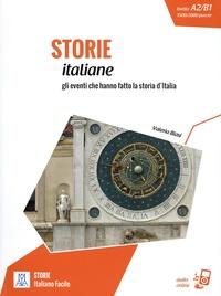 Valeria Blasi - Storie italiane - Gli eventi che hanno fatto la storia d'Italia. Livello A2/B1 1500/2000 parole.