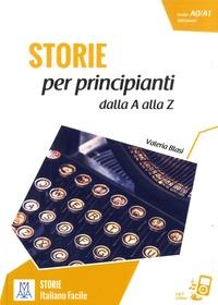 Valeria Blasi - Storie per principianti - Dalla A alla Z. Livello A0/A1, 500 parole.