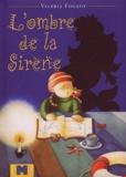 Valeria Fogato - L'ombre de la sirène.