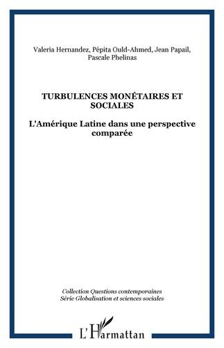 Valeria Hernàndez et Pépita Ould-Ahmed - Turbulences monétaires et sociales - L'Amérique latine dans une perspective comparée.
