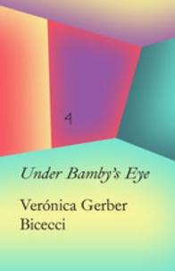 Valeria Luiselli - Verónica Gerbe Bicecci: Under Bamby's Eyes - La Caixa Collection 4.