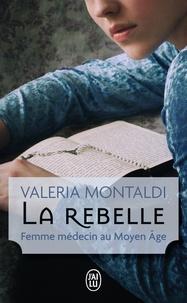 Livres en ligne gratuits à télécharger pour kindle La rebelle  - Femme médecin au Moyen Age 9782290071861