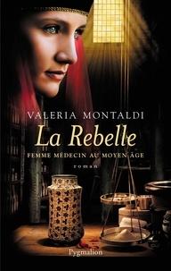 Valeria Montaldi - La Rebelle.