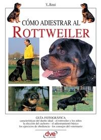 Valeria Rossi - Cómo adiestrar al Rottweiler.