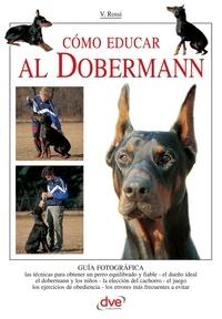 Valeria Rossi - Cómo educar al Dobermann.