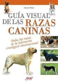 Valeria Rossi - Guía visual de las razas caninas.