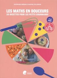 Valériane Gréban et Maryse Collignon - Les maths en douceurs - 20 recettes pour les petits gourmands.