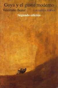 Valeriano Bozal - Goya y el gusto moderno.