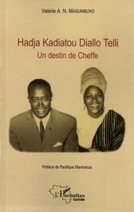 Valérie A. N. Masumbuko - Hadja Kadiatou Diallo Telli - Un destin de Cheffe.