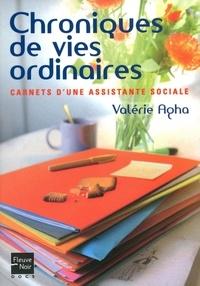 Valérie Agha - Chroniques de vies ordinaires - Carnets d'une assistante sociale.