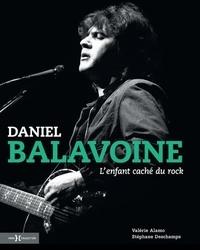 Valérie Alamo et Stéphane Deschamps - Daniel Balavoine - L'enfant caché du rock.
