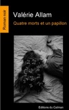Valérie Allam - Quatre morts et un papillon.