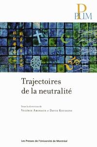 Valérie Amiraux et David Koussens - Trajectoires de la neutralité.