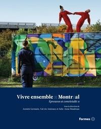 Valérie Amiraux et Julie-Anne Boudreau - Vivre ensemble à Montréal - Épreuves et convivialités.