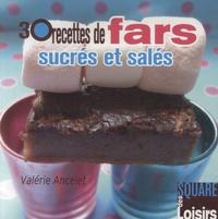 Valérie Ancelet - 30 recettes de fars sucrés et salés.