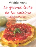 Valérie-Anne - Le grand livre de la cuisine d'aujourd'hui.