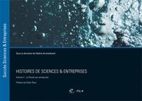 Histoires de sciences & entreprises- Volume 3, La parole aux entreprises - Valérie Archambault |