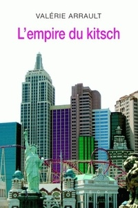 Valérie Arrault - L'empire du kitsch.