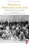 Valérie Assan et Bernard Heyberger - Minorités en Méditerranée au XIXe siècle - Identités, identifications, circulations.