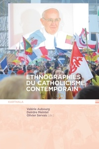 Valérie Aubourg et Olivier Servais - Ethnographies du catholicisme contemporain.