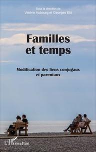 Valérie Aubourg et Georges Eid - Familles et temps - Modification des liens conjugaux et parentaux.