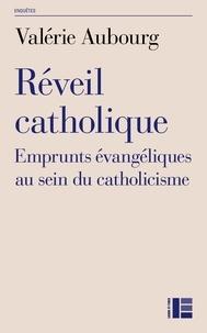 Valérie Aubourg - Réveil catholique - Emprunts évangéliques au sein du catholicisme.