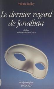 Valérie Bailey et Jean-Claude Didelot - Le dernier regard de Jonathan.