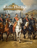 Valérie Bajou - Louis-Philippe et Versailles.