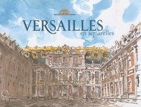 Valérie Bajou - Versailles en aquarelle.