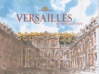 Valérie Bajou - Versailles in Watercolours.