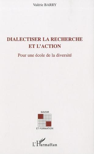 Valérie Barry-Soavi - Dialectiser la recherche et l'action - Pour une école de la diversité.