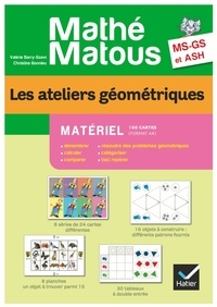 Valérie Barry-Soavi et Christine Bonnieu - Les ateliers géométriques MS-GS et ASH Mathé-matous - Matériel.