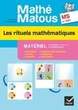 Valérie Barry-Soavi et Christine Bonnieu - Les rituels mathématiques Mathé-matous MS et ASH - Matériel.