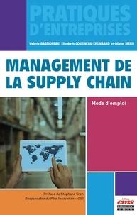 Valérie Basmoreau et Elizabeth Couzineau-Zegwaard - Management de la Supply Chain : Mode d'emploi.