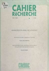 Valérie Beaudouin et Pascale Hébel - Avancées en analyse lexicale - Structure lexicale, registres et thèmes. Les motivations des volontaires bénévoles à une grande étude épidémiologique.