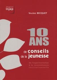 Valérie Becquet - 10 ans de conseils de la jeunesse - De l'expérimentation à la reconnaissance institutionnelle.