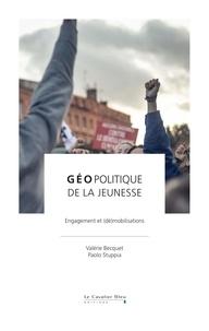 Valérie Becquet et Paolo Stuppia - Géopolitique de la jeunesse - Engagement et (dé)mobilisations.
