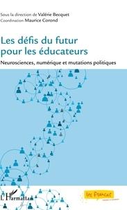 Les défis du futur pour les éducateurs - Neurosciences, numérique et mutations politiques.pdf