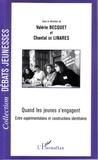 Valérie Becquet et Chantal de Linarès - Quand les jeunes s'engagent - Entre expérimentations et constructions identitaires.
