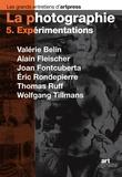 Valérie Belin et Alain Fleischer - La photographie - Tome 5, Expérimentations.