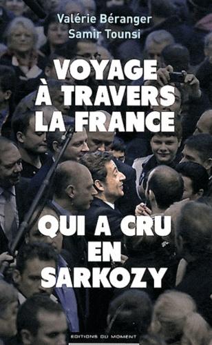 Valérie Beranger et Samir Tounsi - Voyage à travers la France qui a cru en Sarkozy.