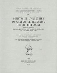 Valérie Bessey et Véronique Flammang - Comptes de l'argentier de Charles le Téméraire, duc de Bourgogne - Volume 3/2, Le registre CC 1925 des archives générales du royaume, Bruxelles (année 1470).